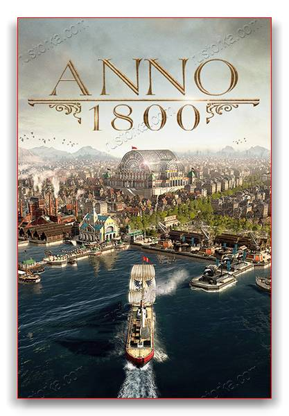 Anno 1800: Complete Edition (Repack by xatab) скачать торрент